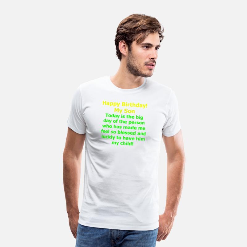 Happy Birthday My Son! Perfect Gift From Mom Men's Premium T-Shirt - white