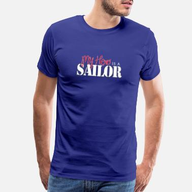 Navy Family Navy Family Shirts- Hero is a Sailor - Men's Premium T-Shirt