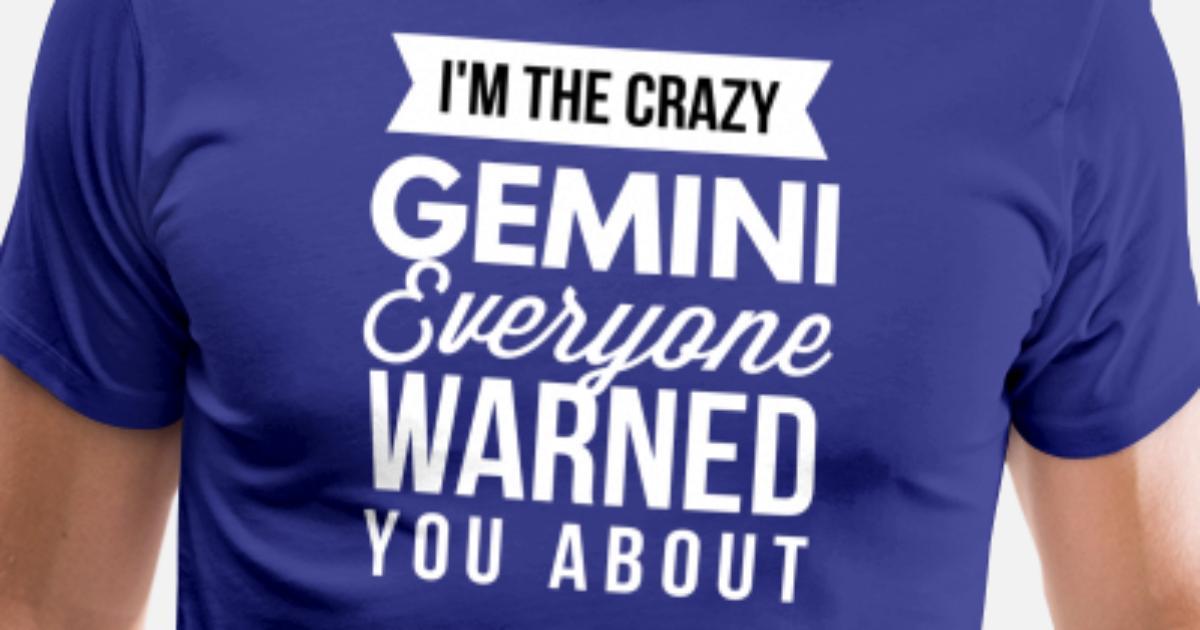 5536ef43 I'm the crazy Gemini Men's Premium T-Shirt | Spreadshirt