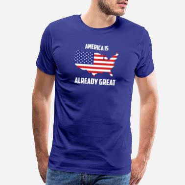 America Is Already Great America Is Already Great TShirt - Men's Premium T-Shirt