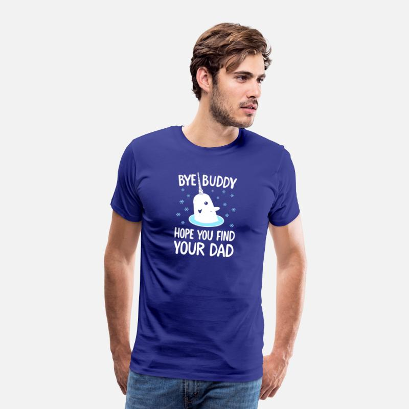 Bye Buddy Hope You Find Your Dad T Shirt Mens Premium T Shirt