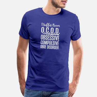 Band Dad I Suffer From Obsessive Compulsive Oboe Disorder 2 - Men's Premium T-Shirt