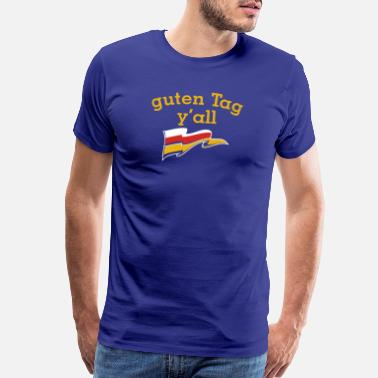 Bavarian guten Tag y'all Texas German flag outfit - Men's Premium T-Shirt