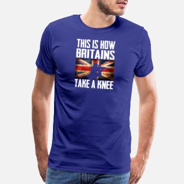 Fuck Britain This is How britains Take a Knee Britain - Men's Premium T-Shirt
