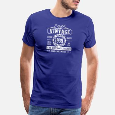 1939 Birth Year Vintage 1939 The Birth Of Legends - Men's Premium T-Shirt
