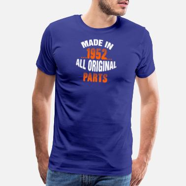 Made In 1952 Made In 1952 All Original Parts - Men's Premium T-Shirt
