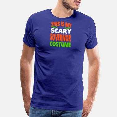 Governor Governor - SCARY COSTUME HALLOWEEN SHIRT - Men's Premium T-Shirt