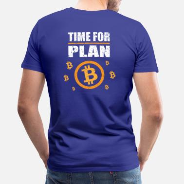Chart Bitcoin BTC - Time for a Plan - Digital Money - Men's Premium T-Shirt