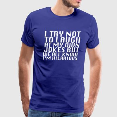 I Try Not To Laugh - Men's Premium T-Shirt