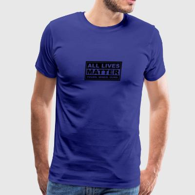 all lives matter yours. mines. ours. - Men's Premium T-Shirt