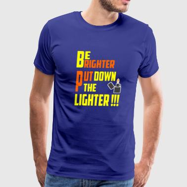 Be Brighter, Put down the Lighter - Men's Premium T-Shirt