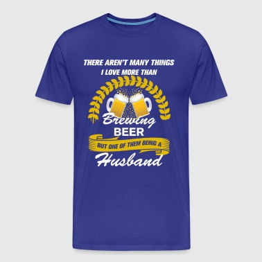 This Husband Loves Brewing Beer - Men's Premium T-Shirt