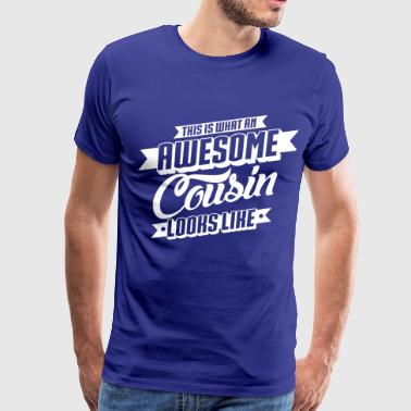 Awesome Cousin Looks Like - Men's Premium T-Shirt