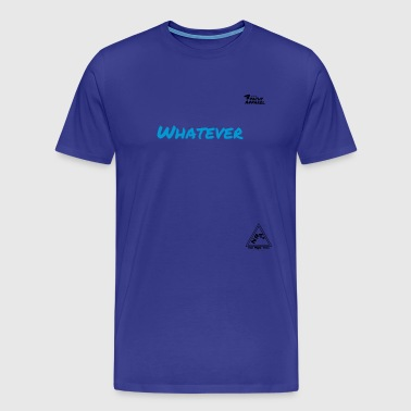 Whatever - Men's Premium T-Shirt
