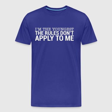 I'm The Youngest - The Rules Don't Apply To Me (3) - Men's Premium T-Shirt