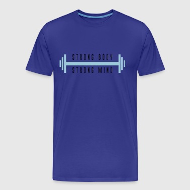 Strong body strong mind gym - Men's Premium T-Shirt