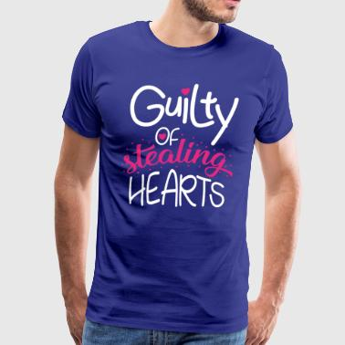 GUILTY OF STEALING HEARTS - Men's Premium T-Shirt