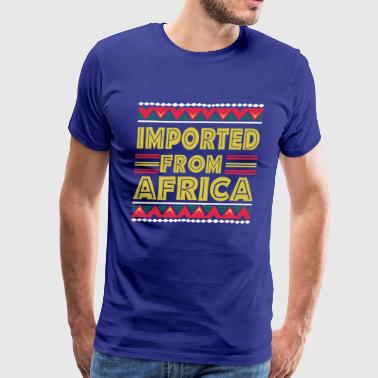 IMPORTED FROM AFRICA - Men's Premium T-Shirt
