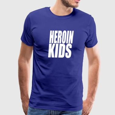 Heroin Kids - Men's Premium T-Shirt