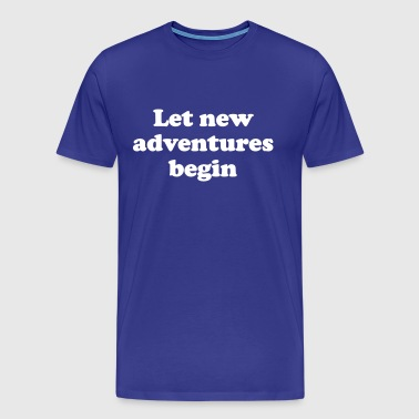 Let new adventures begin - Men's Premium T-Shirt