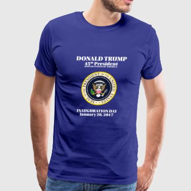 President Donald J. Trump Inauguration Day 2017 - Men's Premium T-Shirt
