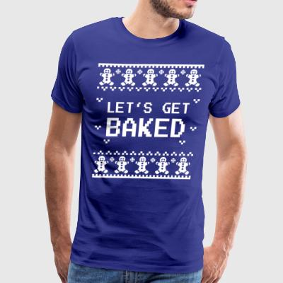 Lets Get Baked Ugly Christmas Sweater - Men's Premium T-Shirt
