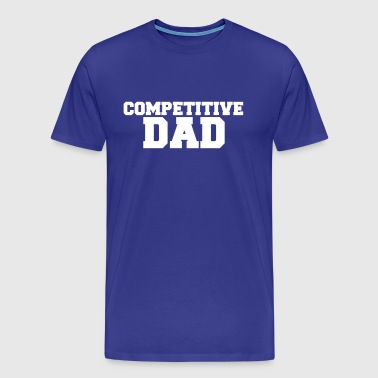 Competitive Dad - Men's Premium T-Shirt