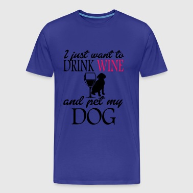 i just want to drink wine - Men's Premium T-Shirt