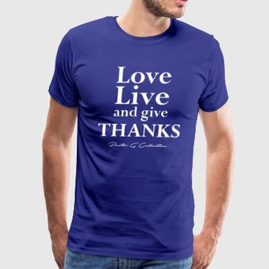 Pastor G Collection - Love Live Give Thanks - Men's Premium T-Shirt