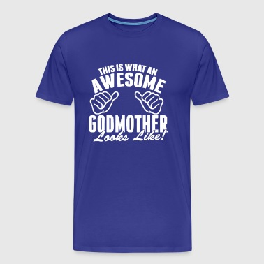 This Is What An Awesome Godmother Looks Like - Men's Premium T-Shirt