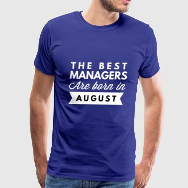 The best Managers are born in August - Men's Premium T-Shirt