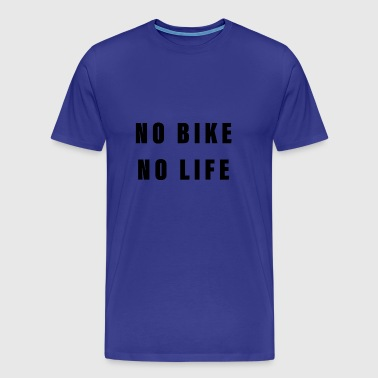 No bike no life - Men's Premium T-Shirt