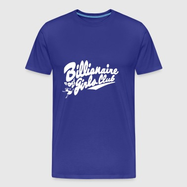 billionaire girls club - Men's Premium T-Shirt