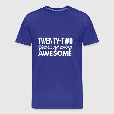 22 years of being awesome - Men's Premium T-Shirt