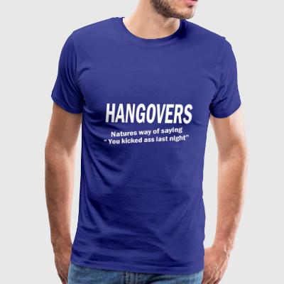 Hangovers You Kicked Ass Bro Funny Cool Party Booz - Men's Premium T-Shirt