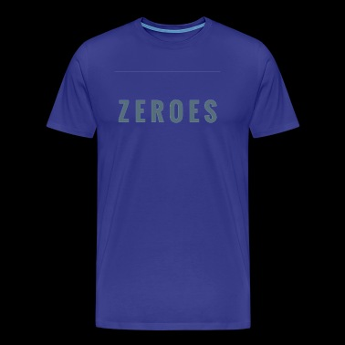 ZEROES - Men's Premium T-Shirt