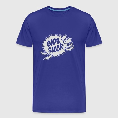 Ewe suck - Men's Premium T-Shirt