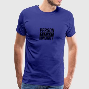 Person Against Humanity Humour Logo - Men's Premium T-Shirt