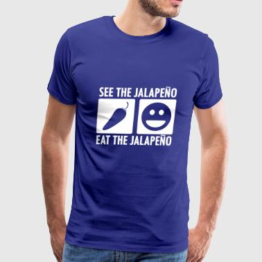 See the Jalapeno Eat the Jalapeno in White - Men's Premium T-Shirt