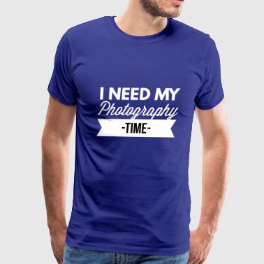 I need my Photography time - Men's Premium T-Shirt