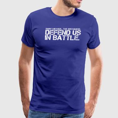 SAINT MICHAEL THE ARCHANGEL DEFEND US IN BATTLE - Men's Premium T-Shirt