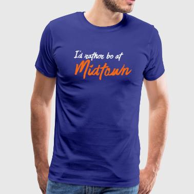 I'd Rather Be At Midtown - Men's Premium T-Shirt