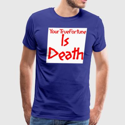 YOUR TRUE FORTUNE - Men's Premium T-Shirt
