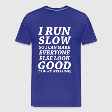 I Run Slow - Men's Premium T-Shirt