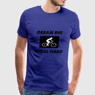 dream big pedal hard - Men's Premium T-Shirt