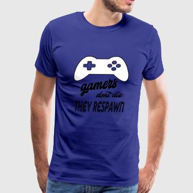 gamers dont die they respawn - Men's Premium T-Shirt