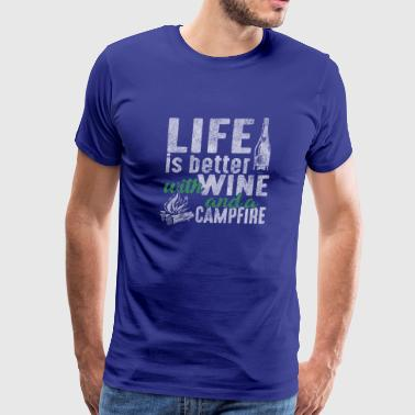 Life Is Better With Wine & A Campfire Distressed T - Men's Premium T-Shirt