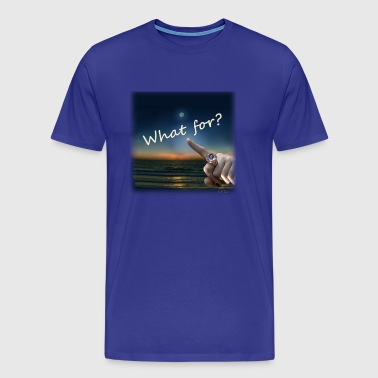 What For? with logo (Grateful Dead) - Men's Premium T-Shirt