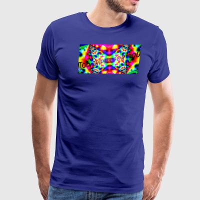 Too trippy for you - Men's Premium T-Shirt