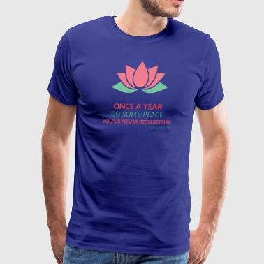 Buddhism- Once a Year go some place ... Dalai Lama - Men's Premium T-Shirt